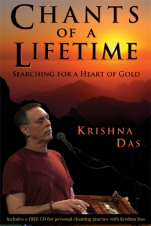 Chants of a Lifetime : Searching for a Heart of Gold, Hardback Book