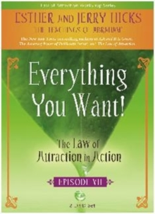 Everything You Want! : The Law of Attraction in Action, Episode VII, DVD video Book