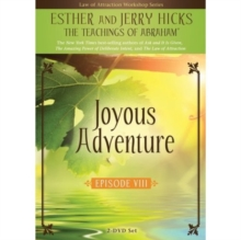 Joyous Adventure : The Law of Attraction in Action, Episode VIII, DVD video Book