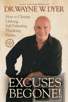 Excuses Begone! : How to Change Lifelong, Self-Defeating Thinking Habits, DVD video Book