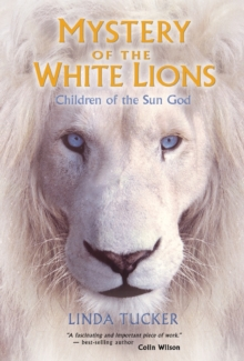 Mystery of the White Lions : Children of the Sun God, Paperback Book