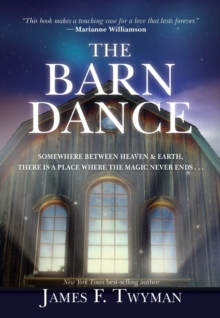 The Barn Dance : Somewhere between Heaven and Earth, there is a place where the magic never ends, Paperback Book