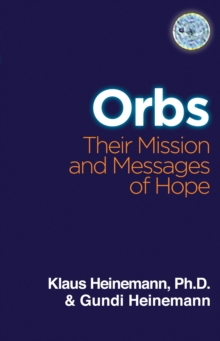 Orbs : Their Mission and Messages of Hope, Paperback Book