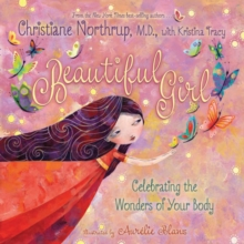Beautiful Girl : Celebrating the Wonders of Your Body, Hardback Book