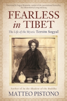 Fearless in Tibet : The Life of Mystic Tertoen Sogyal, Paperback Book