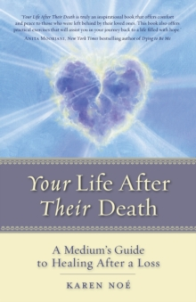 Your Life After Their Death : A Medium's Guide to Healing After a Loss, Paperback / softback Book