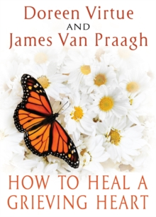 How to Heal a Grieving Heart, Paperback Book