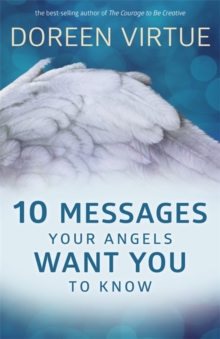 10 Messages Your Angels Want You to Know, Hardback Book