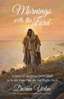 Mornings with the Lord : A Year of Uplifting Devotionals to Start Your Day on the Right Path, Hardback Book