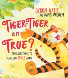 Tiger-Tiger, Is It True? : Four Questions to Make You Smile Again, Hardback Book