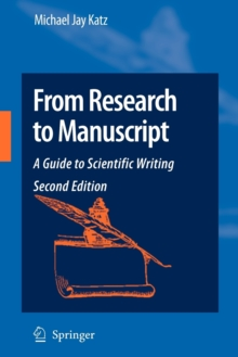 From Research to Manuscript : A Guide to Scientific Writing, Paperback Book