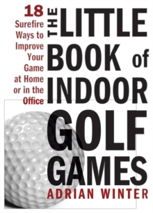 Little Book of Indoor Golf Games, Hardback Book