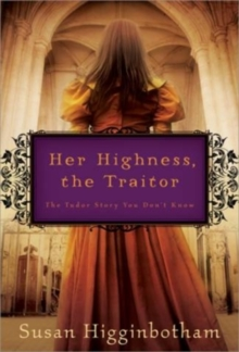 Her Highness, the Traitor, Paperback / softback Book