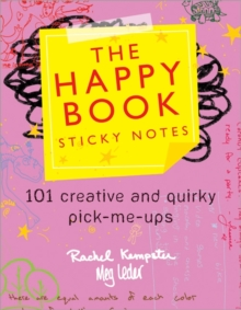 The Happy Book Sticky Notes : 101 Creative and Quirky Pick-Me-Ups, Paperback / softback Book