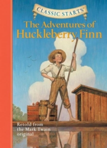 Classic Starts (R): The Adventures of Huckleberry Finn : Retold from the Mark Twain Original, Hardback Book