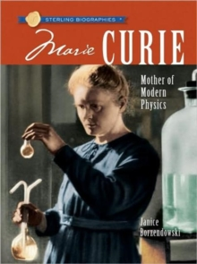 Sterling Biographies (R): Marie Curie : Mother of Modern Physics, Paperback Book