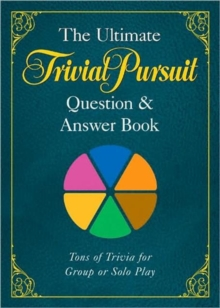 The Ultimate TRIVIAL PURSUIT (R) Question & Answer Book, Paperback / softback Book