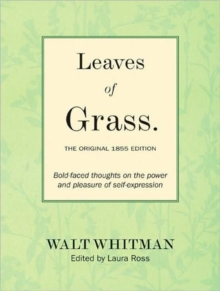 Leaves of Grass: The Original 1855 Edition : Bold-faced Thoughts on the Power and Pleasure of Self-expression, Paperback / softback Book