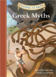 Classic Starts� : Greek Myths, Hardback Book