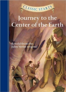 Classic Starts (R): Journey to the Center of the Earth, Hardback Book