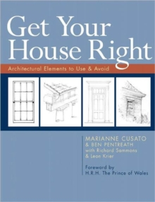 Get Your House Right : Architectural Elements to Use & Avoid, Paperback / softback Book