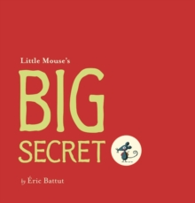 Little Mouse's Big Secret, Paperback Book