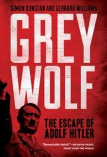 Grey Wolf : The Escape of Adolf Hitler, Paperback / softback Book