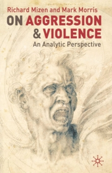 On Aggression and Violence : An Analytic Perspective, Paperback / softback Book