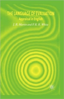 The Language of Evaluation : Appraisal in English, Paperback / softback Book