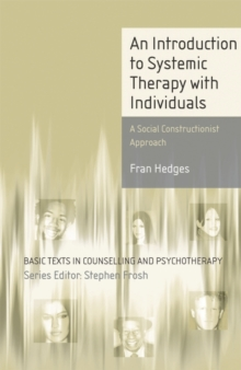 An Introduction to Systemic Therapy with Individuals : A Social Constructionist Approach, Paperback Book