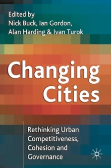 Changing Cities : Rethinking Urban Competitiveness, Cohesion and Governance, Paperback / softback Book