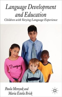 Language Development and Education : Children With Varying Language Experiences, Paperback / softback Book