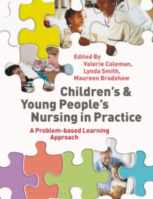 Children's and Young People's Nursing in Practice : A Problem-Based Learning Approach, Paperback / softback Book