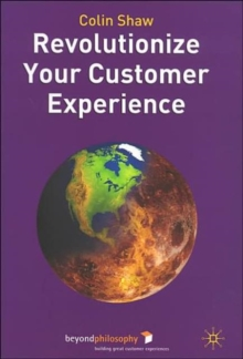 Revolutionize Your Customer Experience, Hardback Book