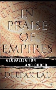 In Praise of Empires : Globalization and Order, Hardback Book
