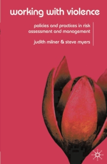Working With Violence : Policies and Practices in Risk Assessment and Management, Paperback / softback Book