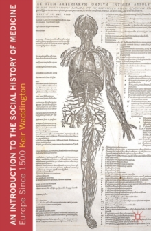 An Introduction to the Social History of Medicine : Europe Since 1500, Paperback / softback Book