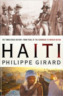 Paradise Lost : Haiti's Tumultuous Journey from Pearl of the Caribbean to Third World Hotspot, Hardback Book
