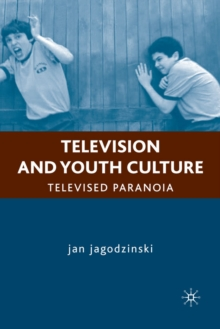 Television and Youth Culture : Televised Paranoia, Paperback / softback Book
