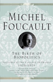 The Birth of Biopolitics : Lectures at the College De France, 1978-1979, Paperback Book