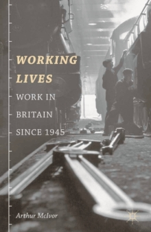 Working Lives : Work in Britain Since 1945, Paperback / softback Book