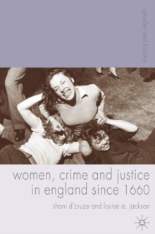 Women, Crime and Justice in England since 1660, Paperback / softback Book