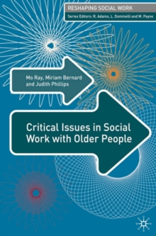 Critical Issues in Social Work With Older People, Paperback / softback Book