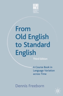 From Old English to Standard English : A Course Book in Language Variations Across Time, Paperback Book