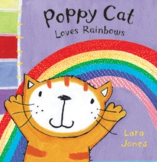 Poppy Cat Loves Rainbows, Hardback Book