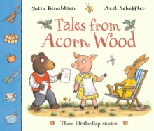Tales From Acorn Wood : Three lift-the-flap stories, Paperback / softback Book