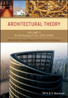 Architectural Theory : Volume II - An Anthology from 1871 to 2005, Paperback / softback Book