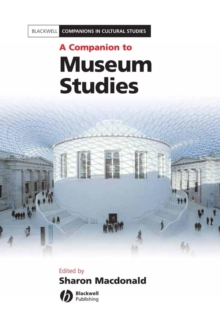 A Companion to Museum Studies, Hardback Book