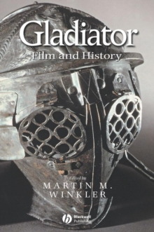 Gladiator : Film and History, Paperback / softback Book
