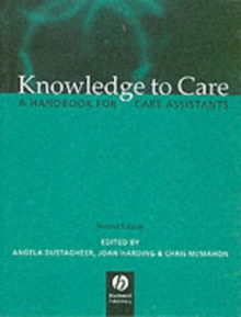 Knowledge to Care : A Handbook for Care Assistants, Paperback Book